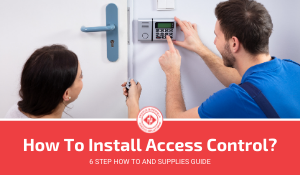 How To Install Access Control? (6 Step Guide)