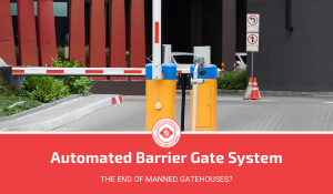 Automated Barrier Gate System: The End of Manned Gatehouses?