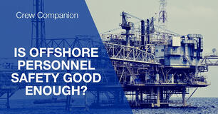 Lives at stake - is offshore personnel safety good enough?