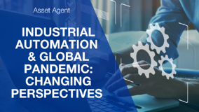 Industrial Automation – How the global pandemic has changed the perspective