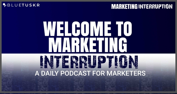 Welcome to the Marketing Interruption Podcast