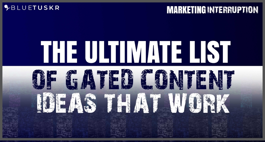 The Ultimate List of Gated Content Ideas That Work