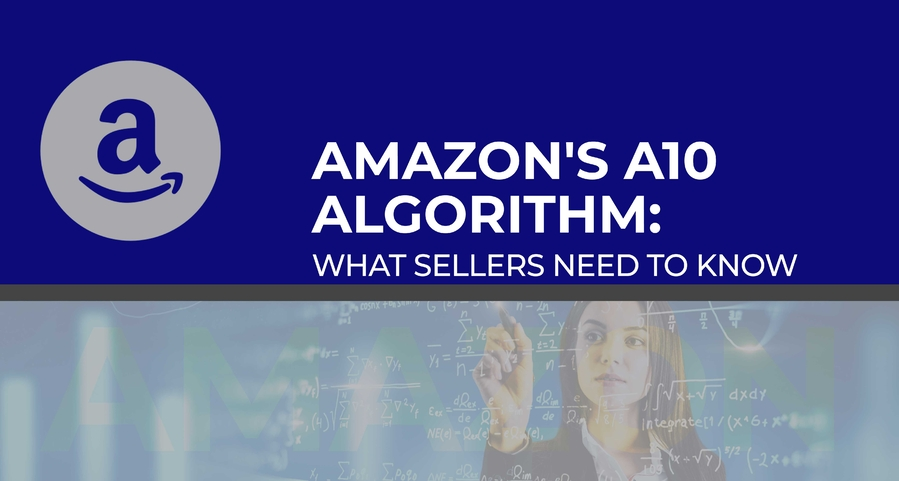 Amazon's A10 Algorithm: What Sellers Need to Know