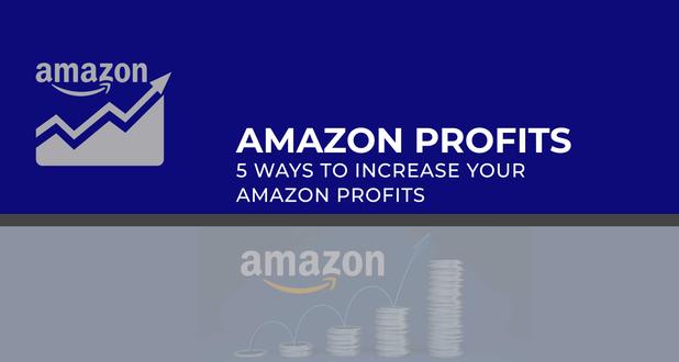 5 Ways to Increase Your Amazon Profits