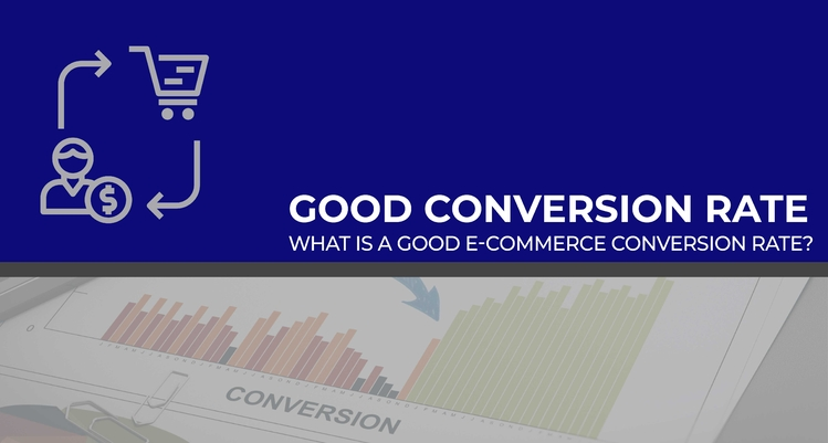 What Is a Good E-Commerce Conversion Rate?