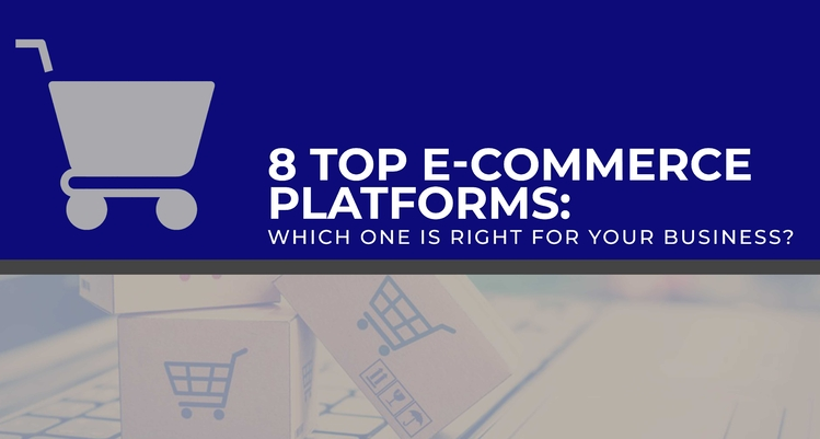 8 Top E-commerce Platforms: Which One Is Right for Your Business?