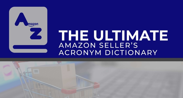 The Ultimate Amazon Seller's Acronym Dictionary