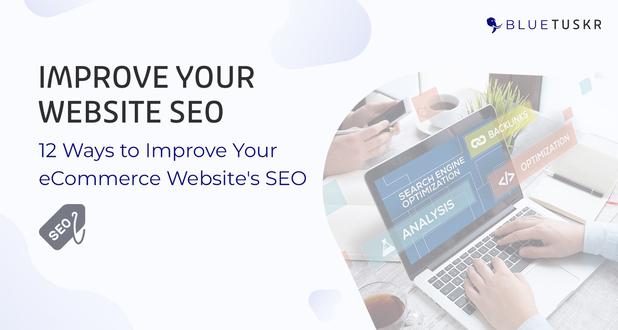 12 Ways to Improve Your eCommerce Website's SEO