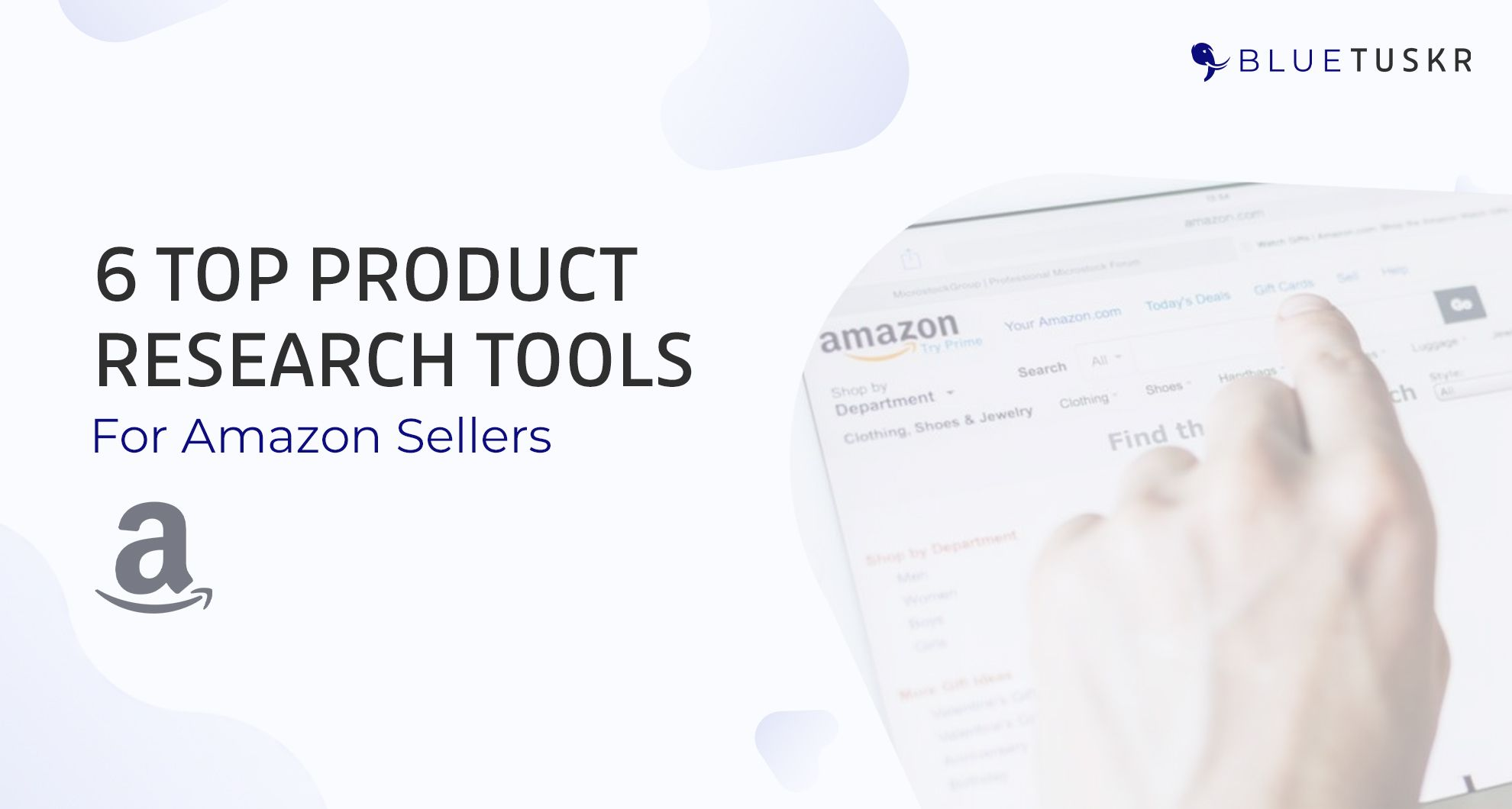 6 Top Product Research Tools for Amazon Sellers