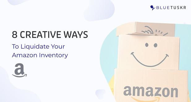 8 Creative Ways to Liquidate Your Amazon Inventory