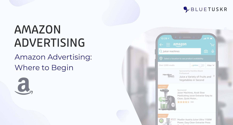 Amazon Advertising: Where to Begin