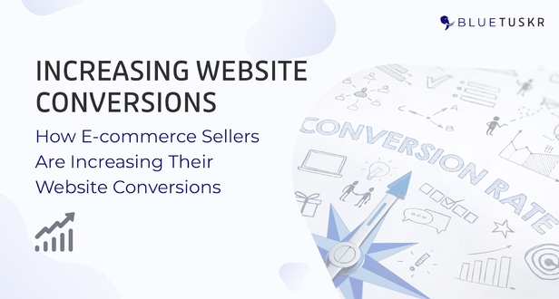 How E-commerce Sellers Are Increasing Their Website Conversions