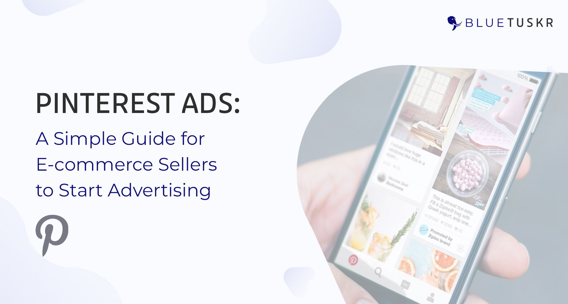 Pinterest Ads: A Simple Guide for E-commerce Sellers to Start Advertising