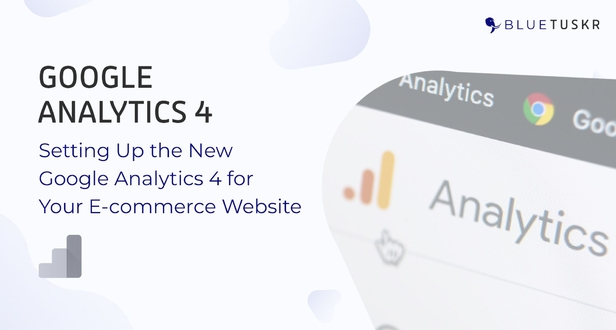 Setting Up the New Google Analytics 4 for Your E-commerce Website