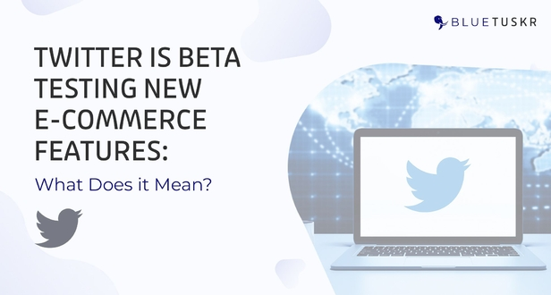 Twitter is Beta Testing New E-commerce Features: What Does it Mean?