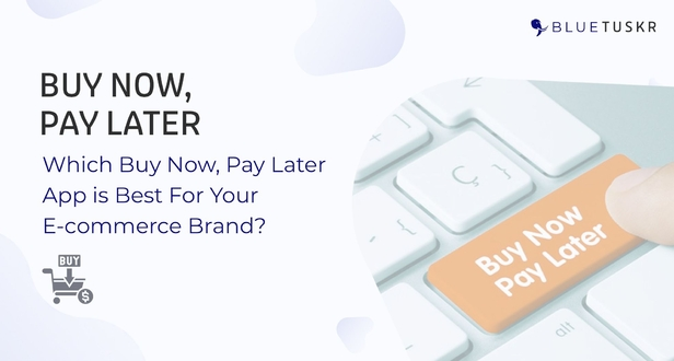 Which Buy Now, Pay Later App is Best For Your E-commerce Brand?