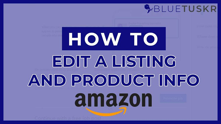 How to Edit an Existing Amazon Listing & Product Information