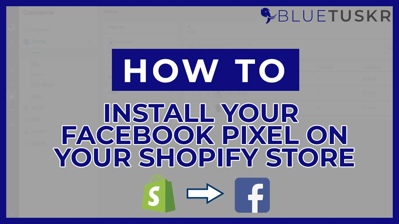 How to Setup Your Facebook Pixel on Shopify in 2021