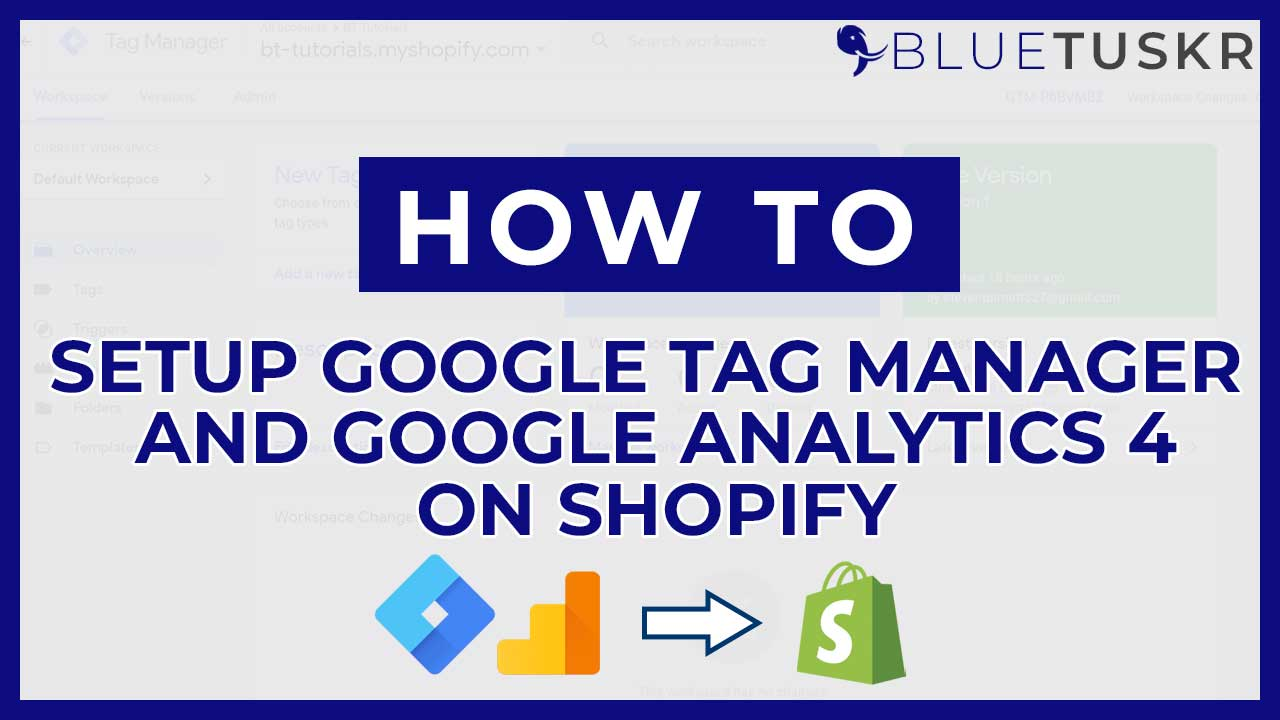 How to Set Up Google Tag Manager and Google Analytics 4 onShopify