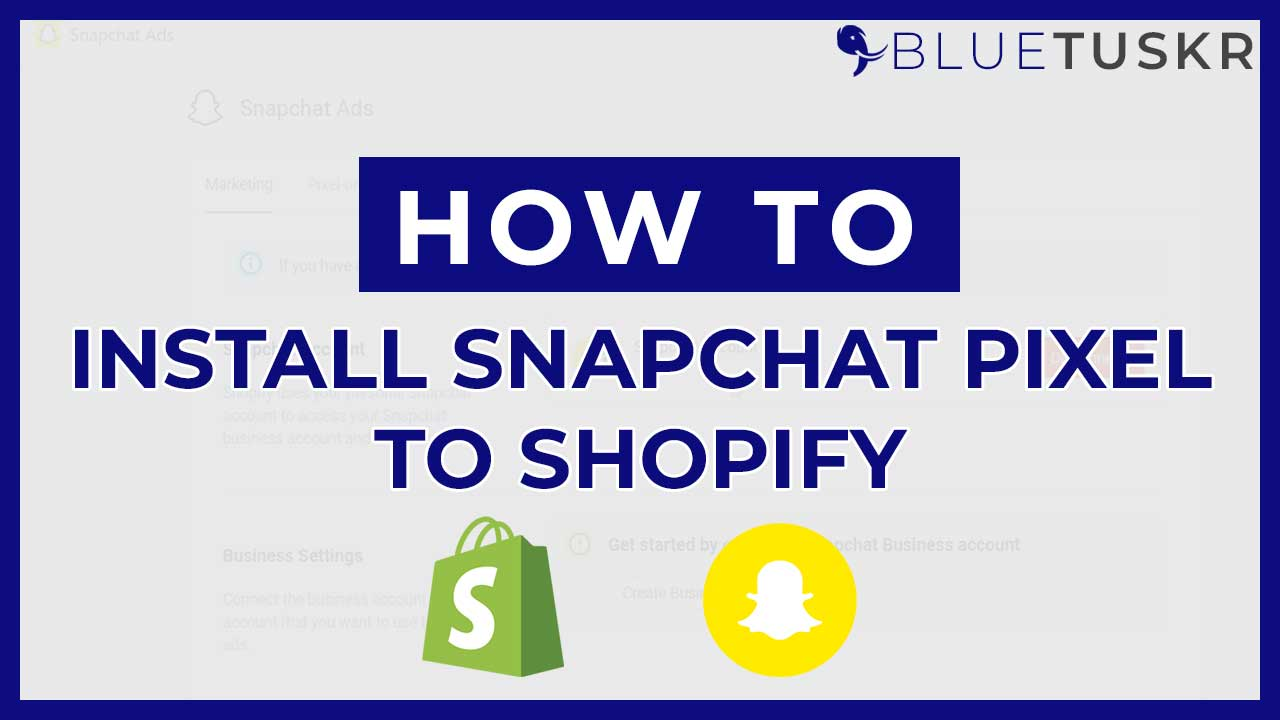 How to Install the Snapchat Pixel on Shopify