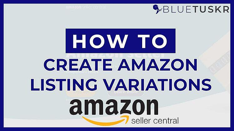 How To Create Amazon Listing Variation (Updated 2021)