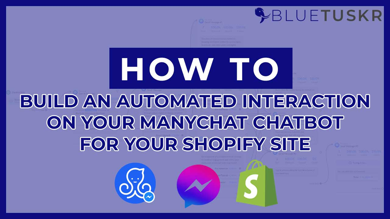How to Build an Automated Interaction on Your ManyChat Chatbot for Your Shopify Site