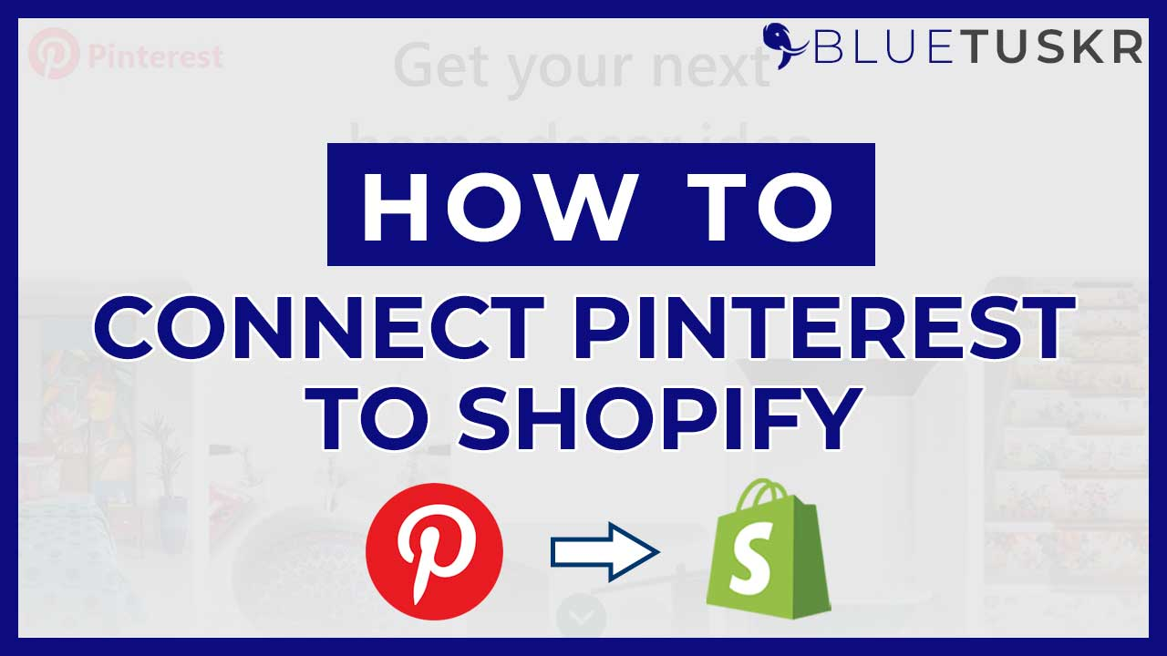 How to Connect Pinterest to Shopify