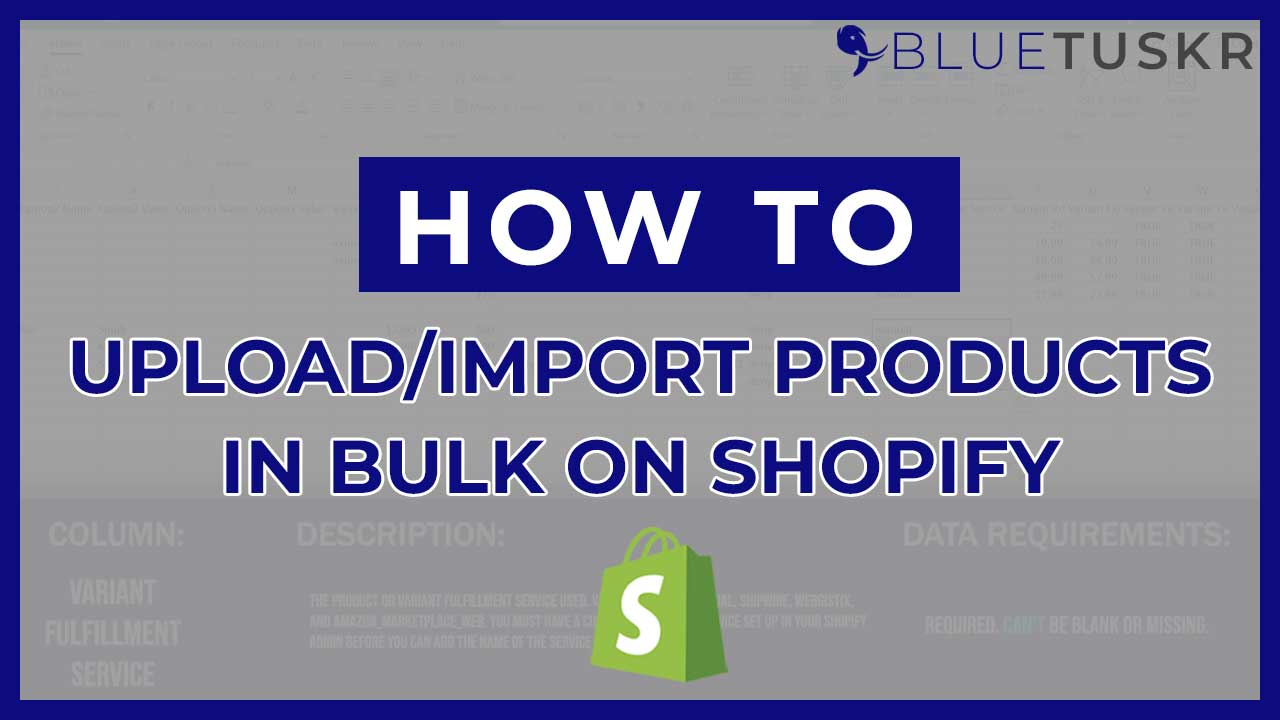 How to Bulk Import/Upload Products on Shopify