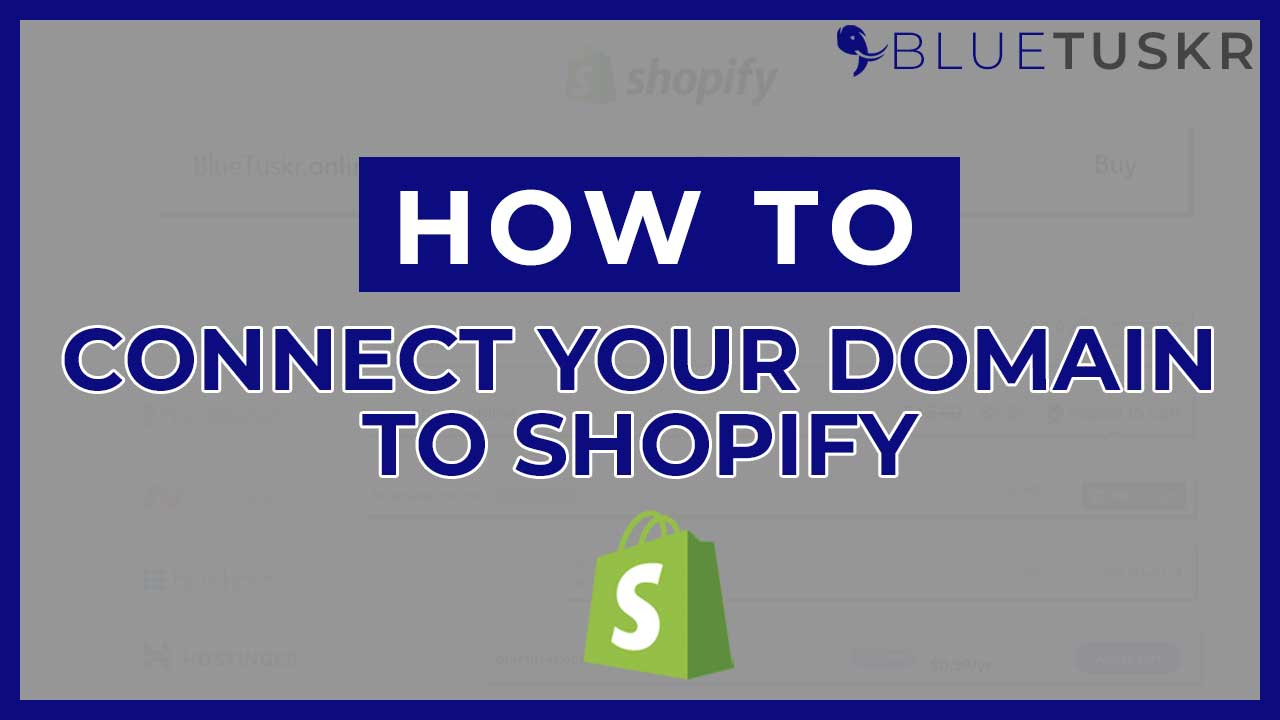 How to Connect your Domain toShopify