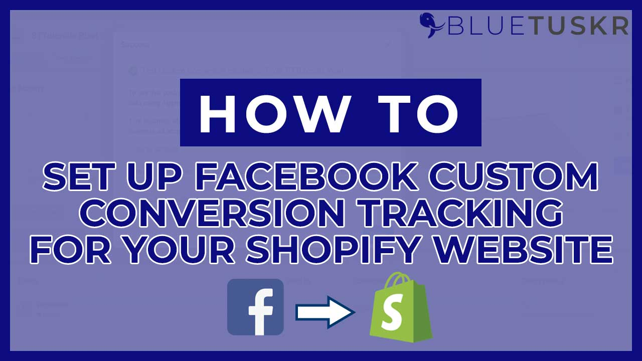 How to Set Up Facebook Custom Conversion Tracking for Your Shopify URL