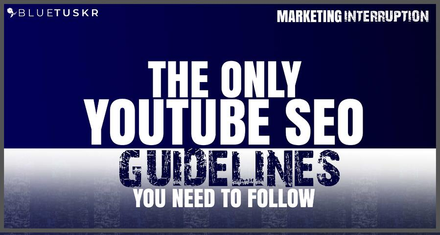 The Only YouTube SEO Guidelines you Need to Follow