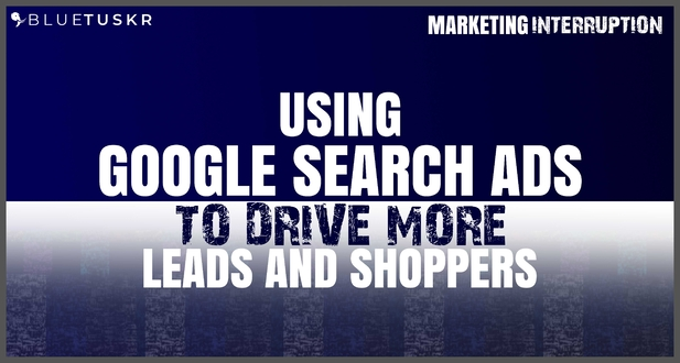 Using Google Search Ads to Drive More Leads and Shoppers | Ep.