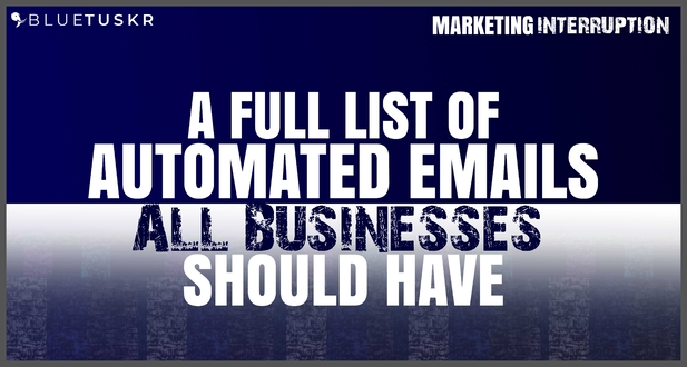 A Full List of Automated Emails All Business Should Have