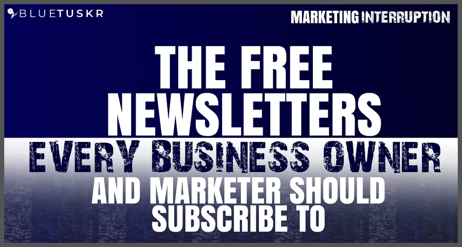 The Free Newsletters Every Business Owner and Marketer Should Subscribe To