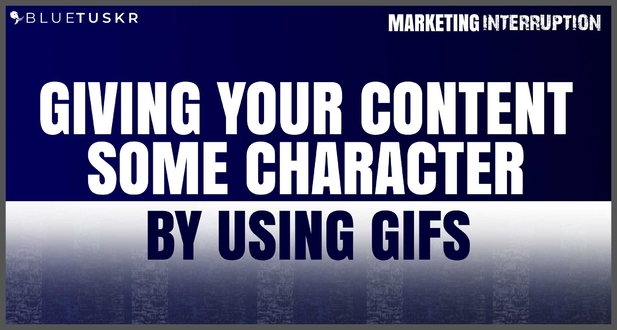 Giving Your Content Some Character by Using GIFs