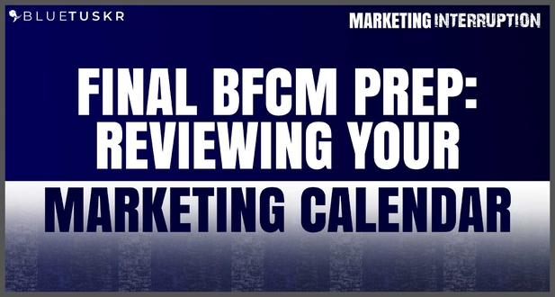 Final BFCM Prep: Reviewing Your Marketing Calendar