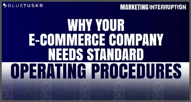 Why Your E-commerce Company Needs Standard Operating Procedures