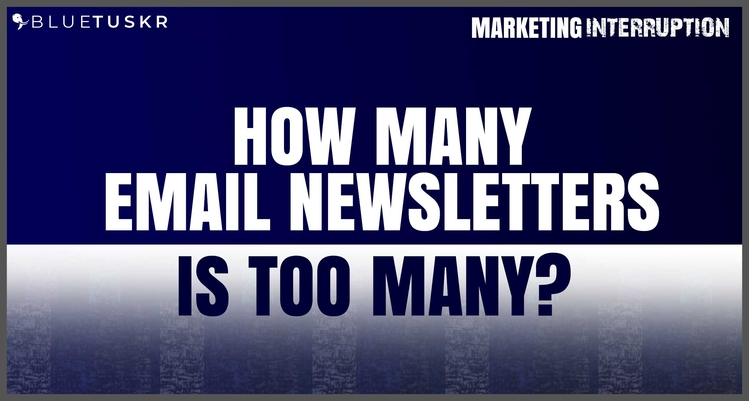 How Many Email Newsletters is Too Many?