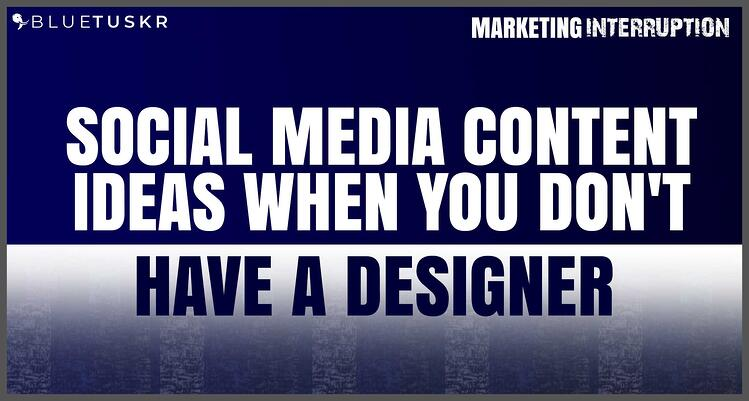 Social Media Content Ideas When You Don't Have a Designer