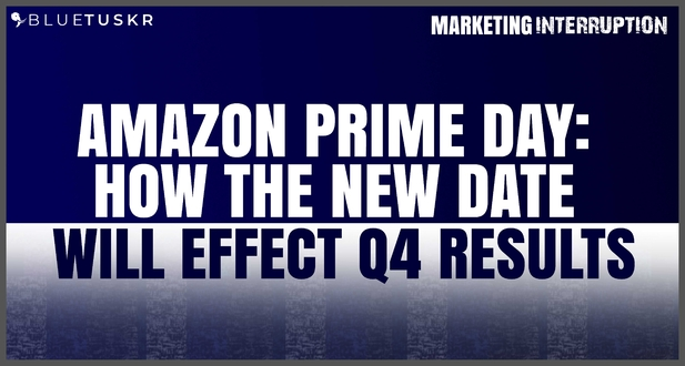Amazon Prime Day: How the New Date will Effect Q4 Results