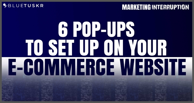 6 Pop-ups to Set Up on your E-commerce Website