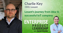 Charlie Key on Losant's journey with Daniel Elizalde
