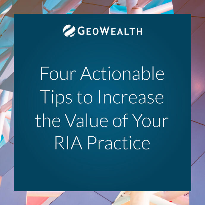 Four Actionable Tips to Increase the Value of Your RIA Practice