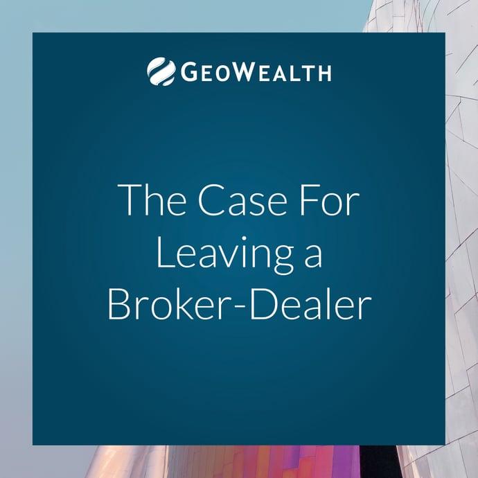 The Case for Leaving a Broker-Dealer