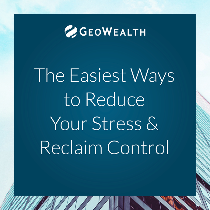 The Easiest Ways to Reduce Your Stress & Reclaim Control