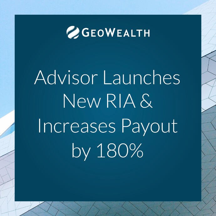 Case Study: Advisor Launches New RIA & Increases Payout by 180%