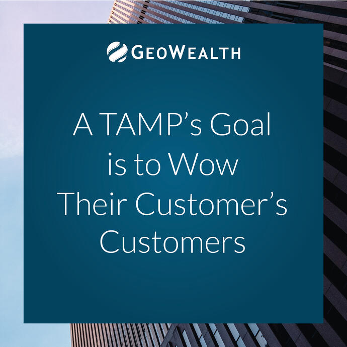 A TAMP's Goal is to Wow Their Customer's Customers