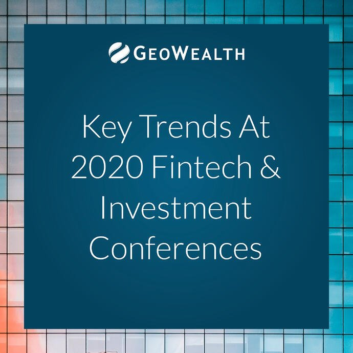 Key Trends from the Latest 2020 FinTech and Investment Conferences