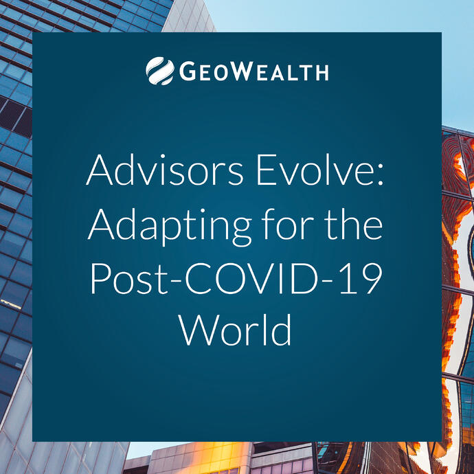 Advisors Evolve: Adapting for the Post-COVID-19 World