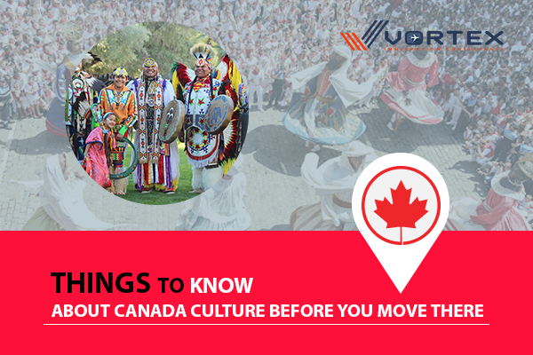 Things to know about Canada Culture before you move there